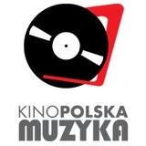 Kino Muzyka Polska